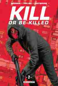 Kill or Be Killed Tome 2