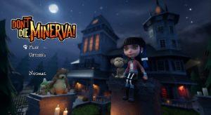 Don't Die Minerva !